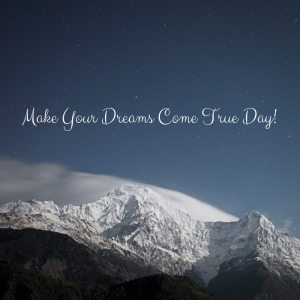 Make Your Dreams Come True Day - Davison